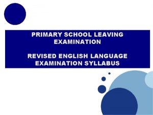 PRIMARY SCHOOL LEAVING EXAMINATION REVISED ENGLISH LANGUAGE EXAMINATION