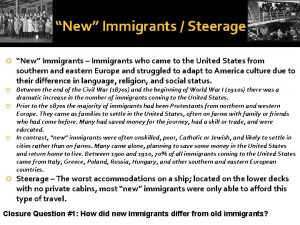 New Immigrants Steerage New Immigrants Immigrants who came