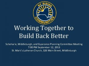 Working Together to Build Back Better Schoharie Middleburgh