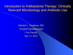 Introduction to Antibacterial Therapy Clinically Relevant Microbiology and
