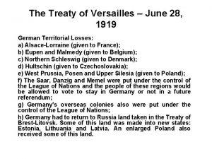 The Treaty of Versailles June 28 1919 German