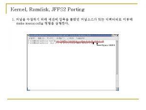 Kernel Ramdisk JFFS 2 Porting 2 Character device