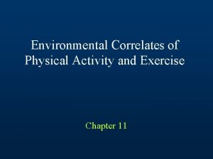 Environmental Correlates of Physical Activity and Exercise Chapter