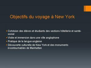 Objectifs du voyage New York Cohsion des lves