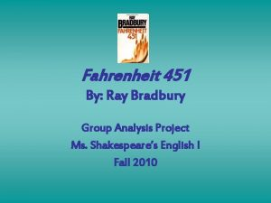 Fahrenheit 451 By Ray Bradbury Group Analysis Project