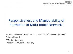 CDC 2012 Session Network Identification and Analysis Responsiveness