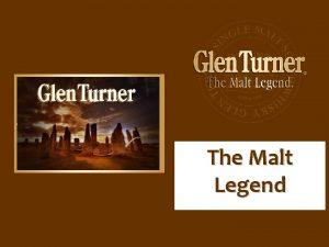 The Malt Legend Glen Turner The Malt Legend
