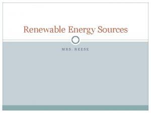 Renewable Energy Sources MRS REESE Renewable Energy energy