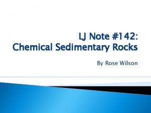 LJ Note 142 Chemical Sedimentary Rocks By Rose
