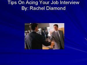 Tips On Acing Your Job Interview By Rachel