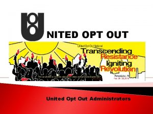 NITED OPT OUT United Opt Out Administrators HISTORY