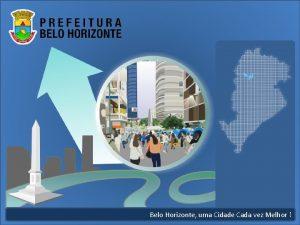 Belo Horizonte uma Cidade Cada vez Melhor Belo