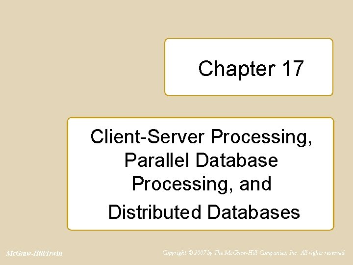 Chapter 17 ClientServer Processing Parallel Database Processing and