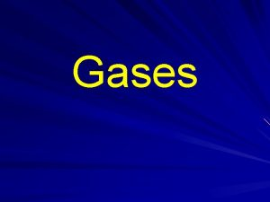 Gases Kinetic Theory of Gases Explains Gas behavior