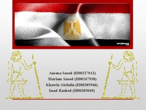 Amena Saeed H 00227813 Mariam Saeed H 00247930