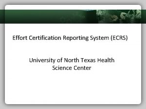 Effort Certification Reporting System ECRS University of North