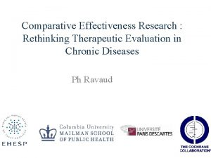 Comparative Effectiveness Research Rethinking Therapeutic Evaluation in Chronic