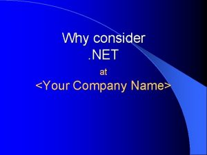 Why consider NET at Your Company Name Agenda