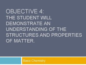 OBJECTIVE 4 THE STUDENT WILL DEMONSTRATE AN UNDERSTANDING