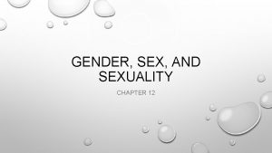 GENDER SEX AND SEXUALITY CHAPTER 12 SEX VS