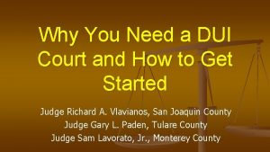Why You Need a DUI Court and How