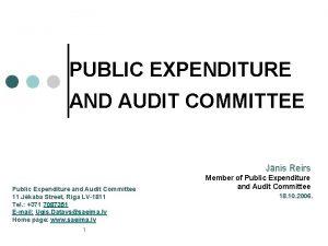 PUBLIC EXPENDITURE AND AUDIT COMMITTEE Jnis Reirs Public