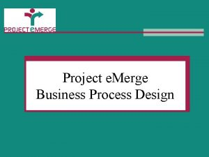 Business Process Design Project e Merge Business Process