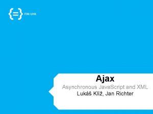 Ajax Asynchronous Java Script and XML Luk Kl