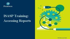 ISASP Training Accessing Reports ISASP Reports Training 1