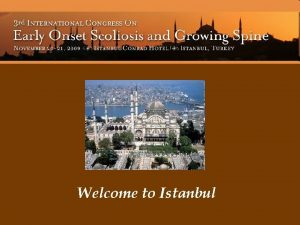 Welcome to Istanbul This twoday conference will feature