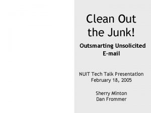 Clean Out the Junk Outsmarting Unsolicited Email NUIT