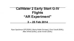 Cal Water 2 Early Start GIV Flights AR