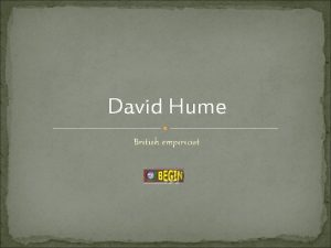 David Hume British empiricist HUMEanities Some Interpretive Questions