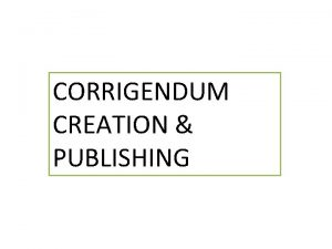CORRIGENDUM CREATION PUBLISHING Click to create Corrigendum Put