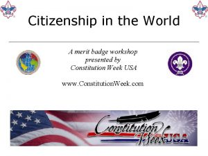 Citizenship in the World A merit badge workshop