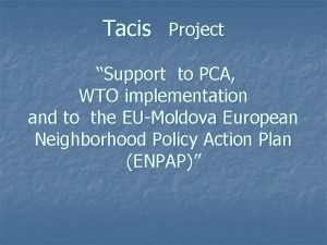 Tacis Project Support to PCA WTO implementation and