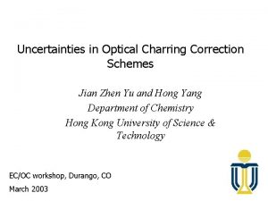 Uncertainties in Optical Charring Correction Schemes Jian Zhen