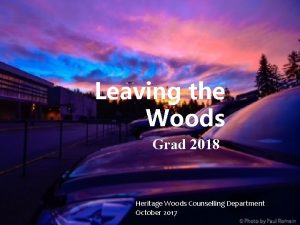 Leaving the Woods Grad 2018 Heritage Woods Counselling