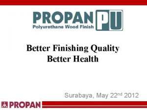 Better Finishing Quality Better Health Surabaya May 22