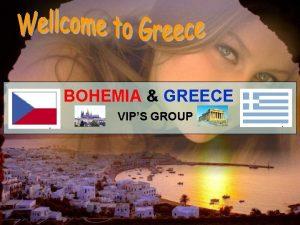 BOHEMIA GREECE VIPS GROUP BOHEMIA GREECE VIPS GROUP