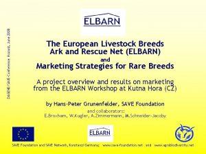 DAGENESAVEConference Kozard June 2008 The European Livestock Breeds