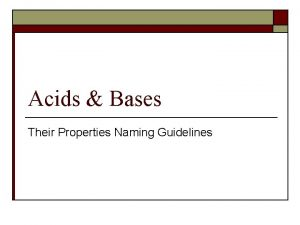 Acids Bases Their Properties Naming Guidelines Properties of