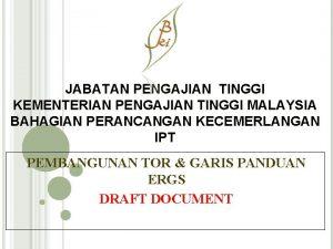 JABATAN PENGAJIAN TINGGI KEMENTERIAN PENGAJIAN TINGGI MALAYSIA BAHAGIAN