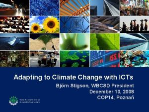 Adapting to Climate Change with ICTs Bjrn Stigson