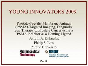 YOUNG INNOVATORS 2009 ProstateSpecific Membrane Antigen PSMATargeted Imaging