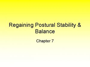 Regaining Postural Stability Balance Chapter 7 Factors that