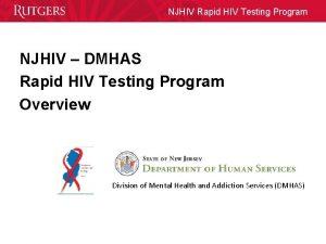 NJHIV Rapid HIV Testing Program NJHIV DMHAS Rapid
