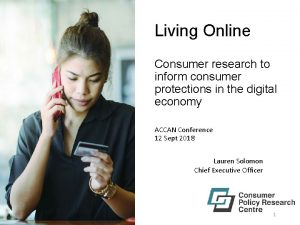 Living Online Consumer research to inform consumer protections