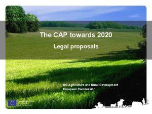 The CAP towards 2020 Legal proposals Olof S