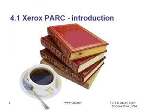 4 1 Xerox PARC introduction 1 www Q